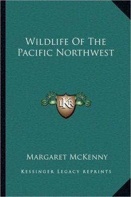 Wildlife Of The Pacific Northwest