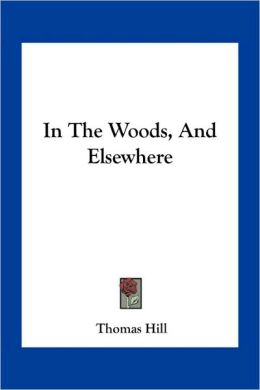 In The Woods, And Elsewhere