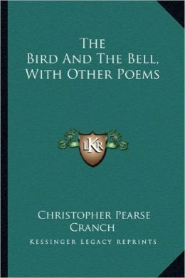 The Bird and the Bell, with Other Poems the Bird and the Bell, with Other Poems