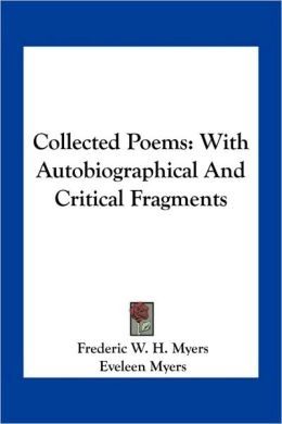 Collected Poems: With Autobiographical And Critical Fragments