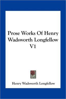 Prose Works Of Henry Wadsworth Longfellow V1