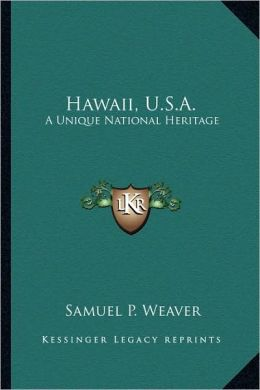 Hawaii, U.S.A.: A Unique National Heritage