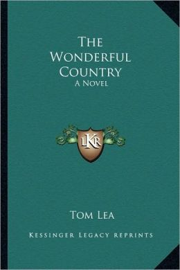 The Wonderful Country: A Novel
