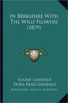 In Berkshire with the Wild Flowers (1879) in Berkshire with the Wild Flowers (1879)
