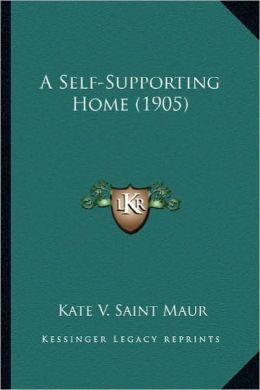 A Self-Supporting Home (1905) a Self-Supporting Home (1905)