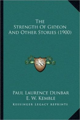 The Strength of Gideon and Other Stories (1900) the Strength of Gideon and Other Stories (1900)