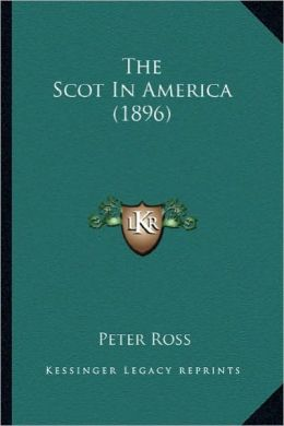 The Scot in America (1896) the Scot in America (1896)