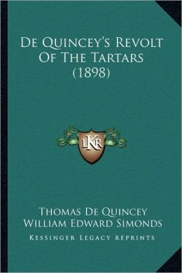 De Quincey's Revolt Of The Tartars (1898)
