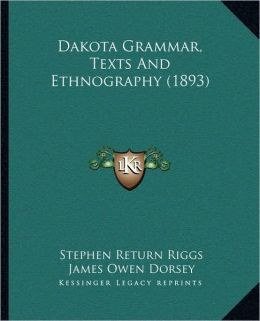 Dakota Grammar, Texts And Ethnography (1893)