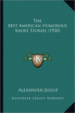 The Best American Humorous Short Stories (1920) the Best American Humorous Short Stories (1920)