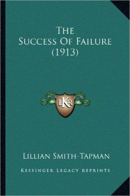 The Success of Failure (1913) the Success of Failure (1913)