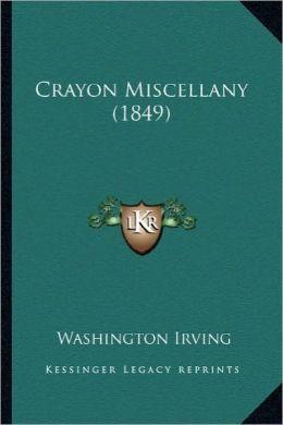 Crayon Miscellany (1849)