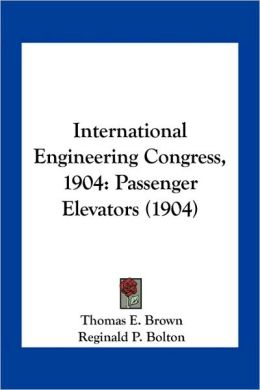 International Engineering Congress, 1904: Passenger Elevators (1904)