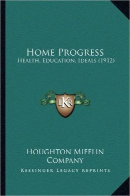 Home Progress: Health, Education, Ideals (1912)
