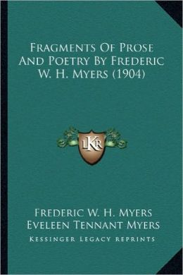 Fragments of Prose and Poetry by Frederic W. H. Myers (1904)