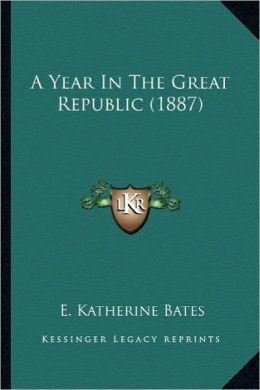 A Year in the Great Republic (1887) a Year in the Great Republic (1887)