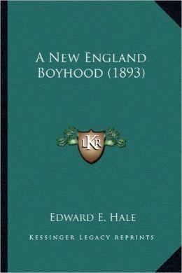 A New England Boyhood (1893) a New England Boyhood (1893)