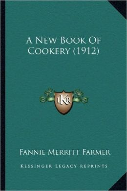 A New Book of Cookery (1912) a New Book of Cookery (1912)