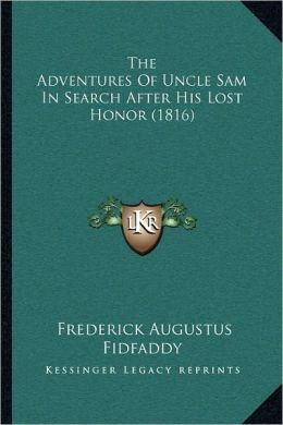The Adventures Of Uncle Sam In Search After His Lost Honor (1816)