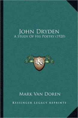 John Dryden: A Study Of His Poetry (1920)