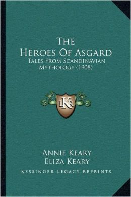 The Heroes Of Asgard: Tales From Scandinavian Mythology (1908)