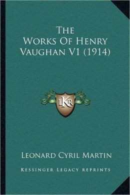 The Works Of Henry Vaughan V1 (1914)
