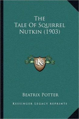 The Tale Of Squirrel Nutkin (1903)