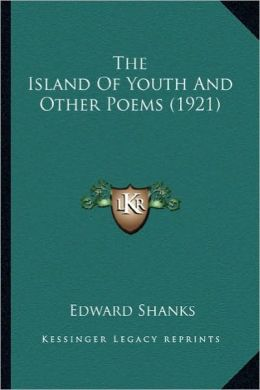 The Island of Youth and Other Poems (1921) the Island of Youth and Other Poems (1921)