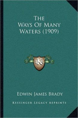 The Ways Of Many Waters (1909)