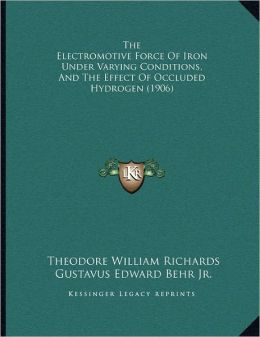 The Electromotive Force Of Iron Under Varying Conditions, And The Effect Of Occluded Hydrogen (1906)