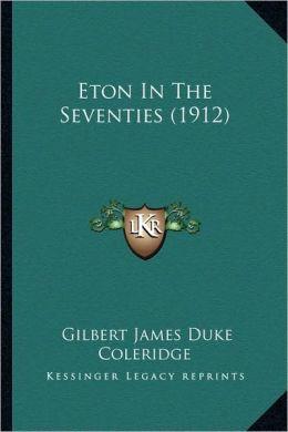 Eton In The Seventies (1912)