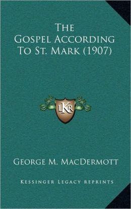 The Gospel According To St. Mark (1907)