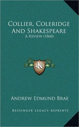 Collier, Coleridge And Shakespeare: A Review (1860)