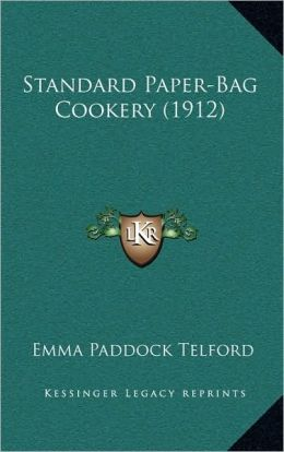 Standard Paper-Bag Cookery (1912)