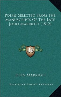 Poems Selected From The Manuscripts Of The Late John Marriott (1812)