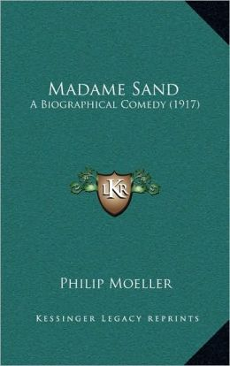 Madame Sand: A Biographical Comedy (1917)