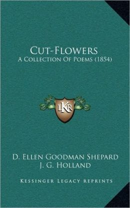 Cut-Flowers: A Collection Of Poems (1854)
