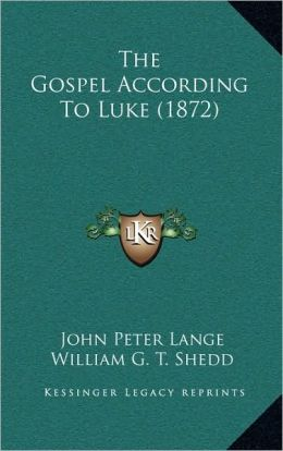 The Gospel According To Luke (1872)