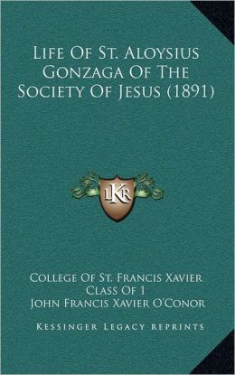 Life of St. Aloysius Gonzaga of the Society of Jesus (1891)