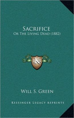 Sacrifice: Or The Living Dead (1882)