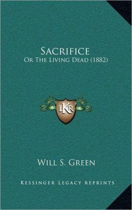 Sacrifice: Or The Living Dead (1882)