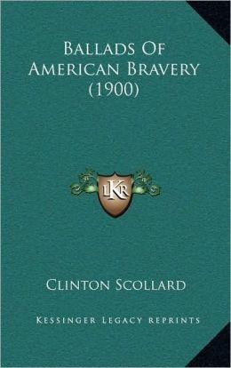 Ballads Of American Bravery (1900)