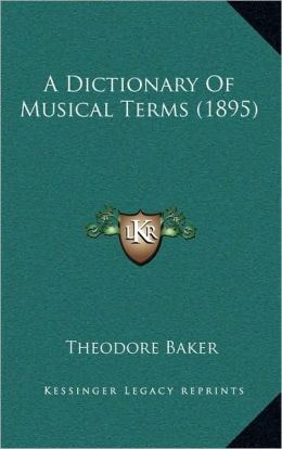 A Dictionary Of Musical Terms (1895)