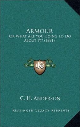 Armour: Or What Are You Going To Do About It? (1881)