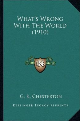 What's Wrong with the World (1910)