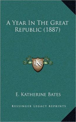 A Year In The Great Republic (1887)