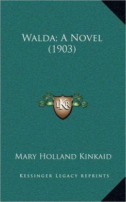 Walda; A Novel (1903)