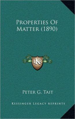 Properties Of Matter (1890)
