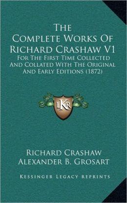 The Complete Works Of Richard Crashaw V1