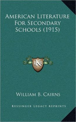 American Literature For Secondary Schools (1915)